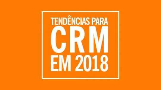 Tendências-para-CRM-em-2018-540x302