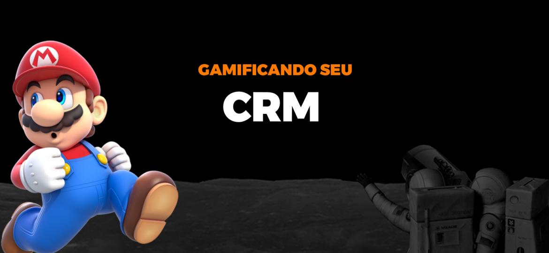 Gamificação CRM